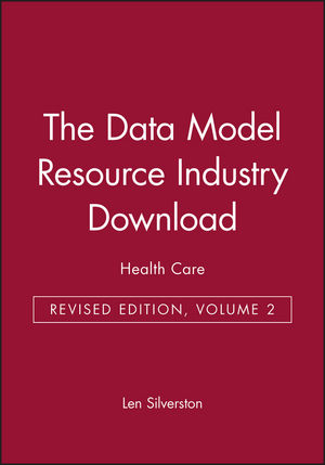 The Data Model Resource Industry Download, Volume 2: Health Care, Revised Edition