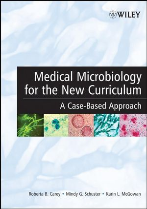 Medical Microbiology for the New Curriculum: A Case-Based Approach