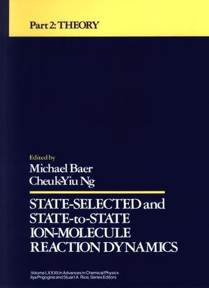 State Selected and State to State Ion Molecule Reaction Dynamics, Part 2: Theory, Volume 82