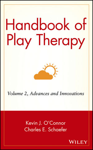 Handbook of Play Therapy, Volume 2, Advances and Innovations