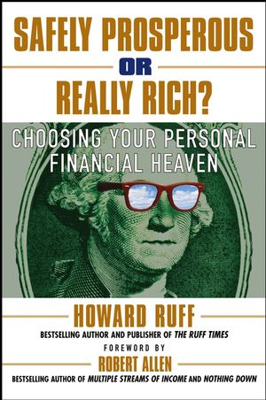 Safely Prosperous or Really Rich: Choosing Your Personal Financial Heaven (0471652830) cover image