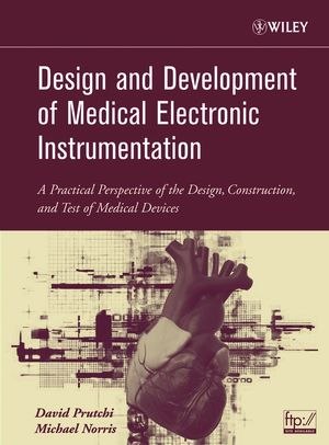 Design and Development of Medical Electronic Instrumentation: A Practical Perspective of the Design, Construction, and Test of Medical Devices (0471681830) cover image