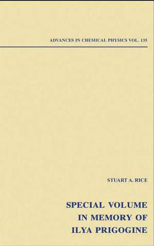 Advances in Chemical Physics: Special Volume in Memory of Ilya Prigogine, Volume 135 (0471682330) cover image
