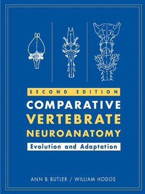 Comparative Vertebrate Neuroanatomy: Evolution and Adaptation, 2nd Edition (0471733830) cover image