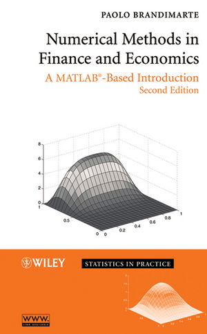 Numerical Methods in Finance and Economics: A MATLAB-Based Introduction, 2nd Edition (0471745030) cover image