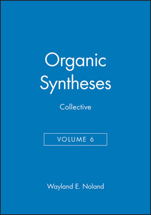 Organic Syntheses, Collective Volume 6