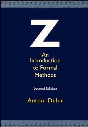 Z: An Introduction to Formal Methods, 2nd Edition