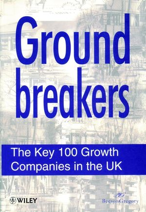 Groundbreakers: The Key 100 Growth Companies in the UK