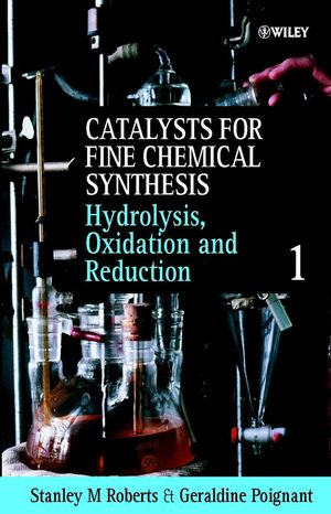 Catalysts for Fine Chemical Synthesis, Volume 1, Hydrolysis, Oxidation and Reduction (0471981230) cover image