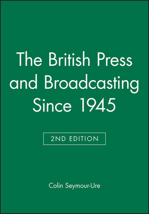 The British Press and Broadcasting Since 1945, 2nd Edition