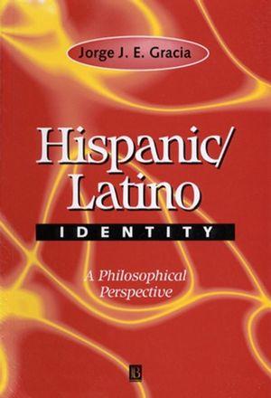 Hispanic / Latino Identity: A Philosophical Perspective