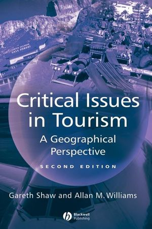Critical Issues in Tourism: A Geographical Perspective, 2nd Edition