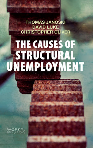 The Causes of Structural Unemployment: Four Factors that Keep People from the Jobs they Deserve (0745684130) cover image