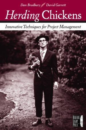 Herding Chickens: Innovative Techniques for Project Management (0782143830) cover image