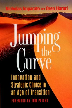 Jumping the Curve: Innovation and Strategic Choice in an Age of Transition