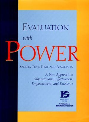 Evaluation with Power: A New Approach to Organizational Effectiveness, Empowerment, and Excellence