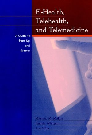E-Health, Telehealth, and Telemedicine: A Guide to Startup and Success (0787959030) cover image