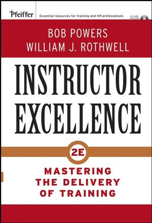 Instructor Excellence: Mastering the Delivery of Training, 2nd Edition (0787987530) cover image