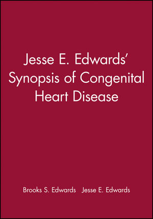 Jesse E. Edwards' Synopsis of Congenital Heart Disease