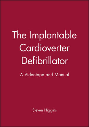 The Implantable Cardioverter Defibrillator: A Videotape and Manual