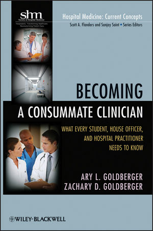 Becoming a Consummate Clinician: What Every Student, House Officer and Hospital Practitioner Needs to Know (1118011430) cover image