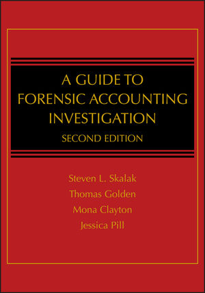 A Guide to Forensic Accounting Investigation, 2nd Edition