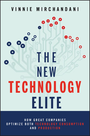 The New Technology Elite: How Great Companies Optimize Both Technology Consumption and Production (1118103130) cover image