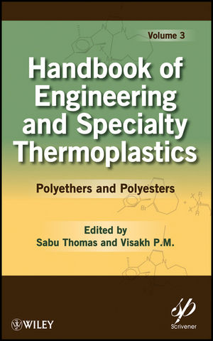 Handbook of Engineering and Speciality Thermoplastics: Volume 3: Polyethers and Polyesters (1118104730) cover image