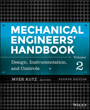 Mechanical Engineers' Handbook, Volume 2: Design, Instrumentation, and Controls, 4th Edition