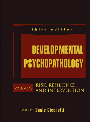 Developmental Psychopathology, Volume 4, Risk, Resilience, and Intervention, 3rd Edition
