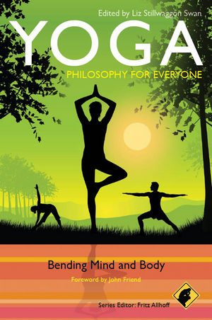 Yoga - Philosophy for Everyone: Bending Mind and Body (1118121430) cover image