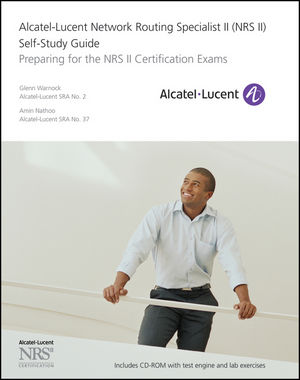 Alcatel-Lucent Network Routing Specialist II (NRS II) Self-Study Guide: Preparing for the NRS II Certification Exams (1118178130) cover image