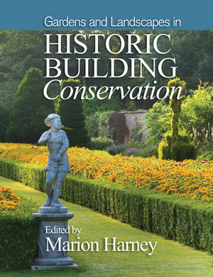 Gardens and Landscapes in Historic Building Conservation (1118508130) cover image
