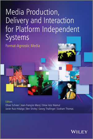 Media production, delivery, and interaction for platform independent systems : format-agnostic media