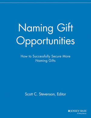 Naming Gift Opportunities: How to Successfully Secure More Naming Gifts