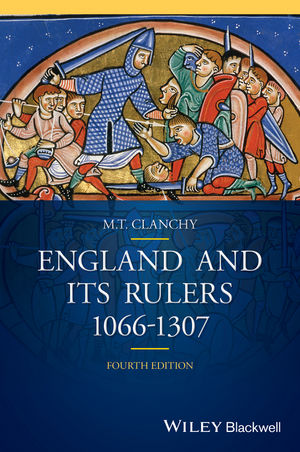 England and its Rulers: 1066 - 1307, 4th Edition
