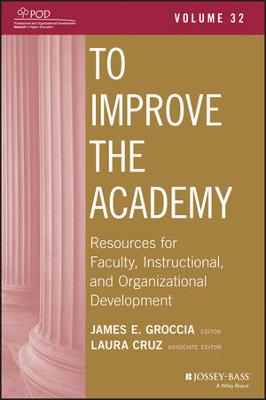 To Improve the Academy: Resources for Faculty, Instructional, and Organizational Development, Volume 32 (1118746430) cover image