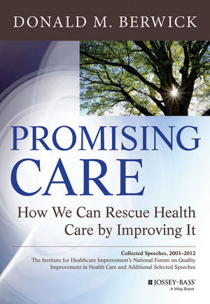 Promising Care: How We Can Rescue Health Care by Improving It (1118795830) cover image