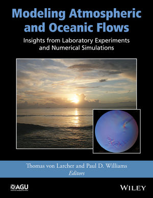 Modeling Atmospheric and Oceanic Flows: Insights from Laboratory Experiments and Numerical Simulations