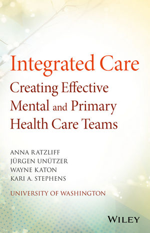 Integrated Care: Creating Effective Mental and Primary Health Care Teams (1118900030) cover image