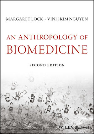 An Anthropology of Biomedicine, 2nd Edition
