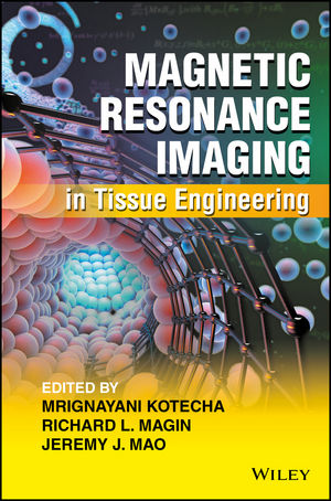 Magnetic Resonance Imaging in Tissue Engineering (1119193230) cover image