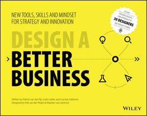 Design a Better Business: New Tools, Skills, and Mindset for Strategy and Innovation (1119272130) cover image