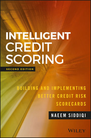 Intelligent Credit Scoring: Building and Implementing Better Credit Risk Scorecards, 2nd Edition (1119282330) cover image