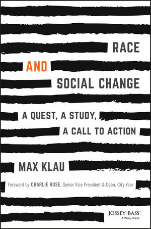 Race and Social Change: A Quest, A Study, A Call to Action (1119359430) cover image