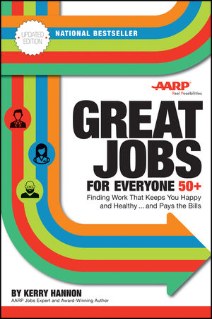 Great Jobs for Everyone 50 +, Updated Edition: Finding Work That Keeps You Happy and Healthy...and Pays the Bills (1119363330) cover image