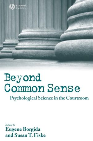 Beyond Common Sense: Psychological Science in the Courtroom (1405145730) cover image