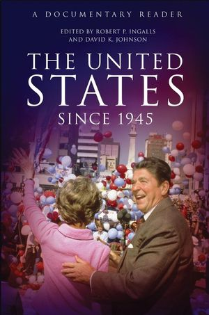 The United States Since 1945: A Documentary Reader (1405167130) cover image