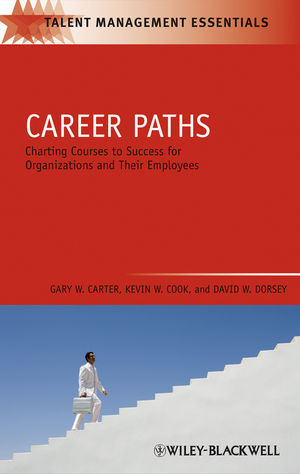 Career Paths: Charting Courses to Success for Organizations and Their Employees (1405177330) cover image