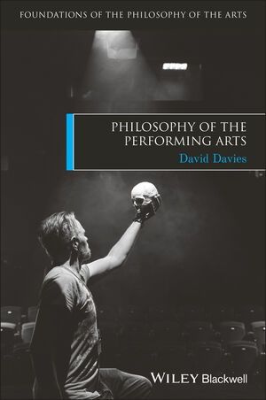 Philosophy of the Performing Arts (1405188030) cover image